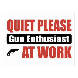 Quiet Please Gun Enthusiast At Work Postcard