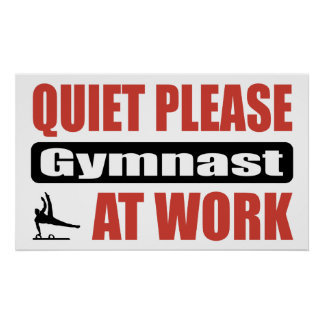 Quiet Please Gymnast At Work Poster