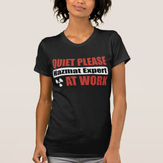 Quiet Please Hazmat Expert At Work T-Shirt