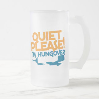 Quiet Please ... I'm hungover 16 Oz Frosted Glass Beer Mug