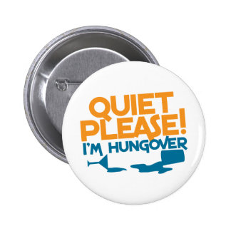 Quiet Please ... I'm hungover 2 Inch Round Button