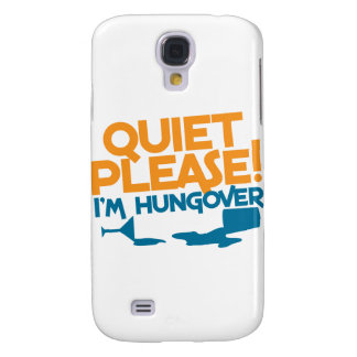 Quiet Please ... I'm hungover Samsung Galaxy S4 Cases