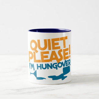 Quiet Please ... I'm hungover Coffee Mugs