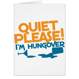 Quiet Please ... I'm hungover Greeting Card