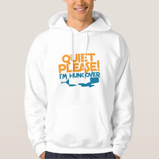Quiet Please ... I'm hungover Hoodie