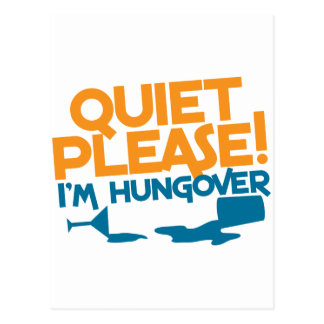 Quiet Please ... I'm hungover Post Cards