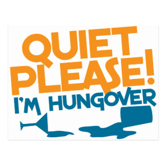 Quiet Please ... I'm hungover Postcard