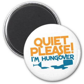 Quiet Please ... I'm hungover Refrigerator Magnet