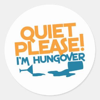 Quiet Please ... I'm hungover Classic Round Sticker