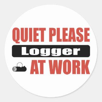 Quiet Please Logger At Work Round Sticker
