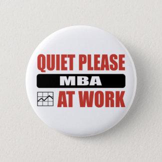 Quiet Please MBA At Work 2 Inch Round Button