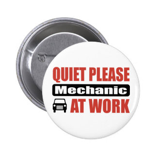 Quiet Please Mechanic At Work Pins