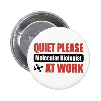 Quiet Please Molecular Biologist At Work 2 Inch Round Button