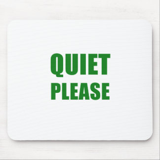 Quiet Please Mouse Pad