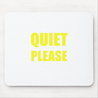 Quiet Please Mouse Pad