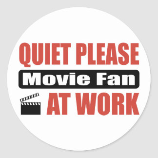 Quiet Please Movie Fan At Work Classic Round Sticker