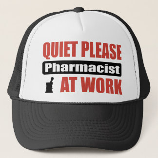 Quiet Please Pharmacist At Work Trucker Hat