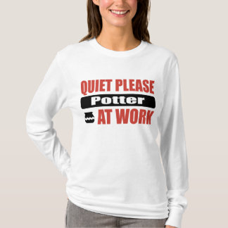 Quiet Please Potter At Work T-Shirt
