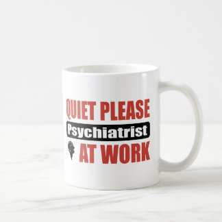 Quiet Please Psychiatrist At Work Coffee Mug
