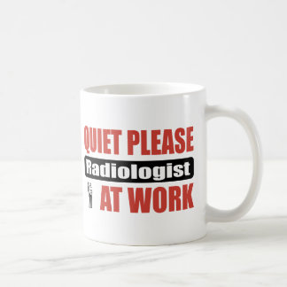Quiet Please Radiologist At Work Coffee Mug