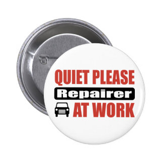 Quiet Please Repairer At Work Pins