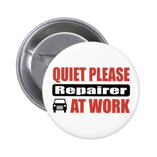 Quiet Please Repairer At Work Pins