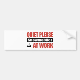 Quiet Please Snowmobiler At Work Bumper Sticker