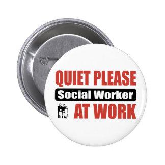 Quiet Please Social Worker At Work 2 Inch Round Button