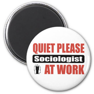 Quiet Please Sociologist At Work Magnet