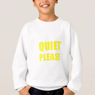 Quiet Please Sweatshirt