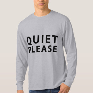 Quiet Please T-Shirt