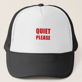 Quiet Please Trucker Hat