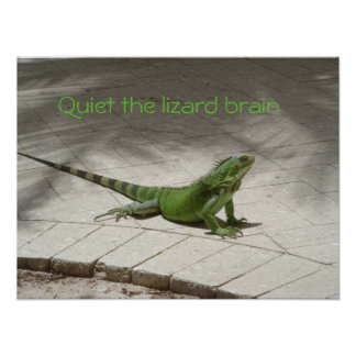 Quiet the lizard brain! poster