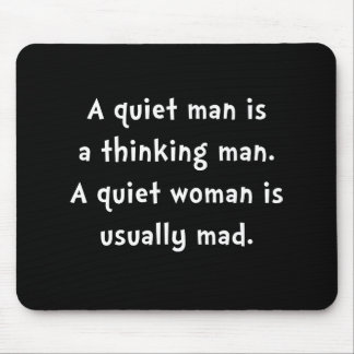 Quiet Woman Mad Mouse Pad