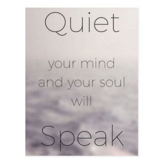 Quiet Your Mind and Your Soul Will Speak Postcard