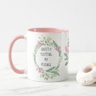Quietly Plotting My Revenge | Funny Quote Floral Mug