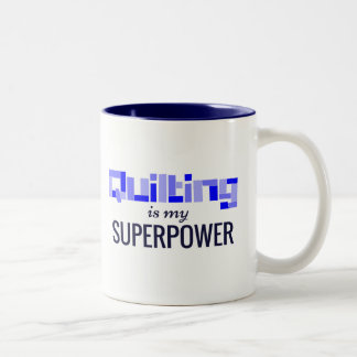Quilting is My Superpower in Blue Two-Tone Coffee Mug