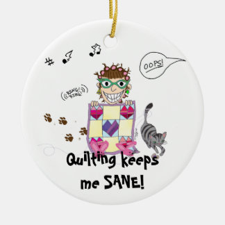 Quilting keeps me SANE! Ornament