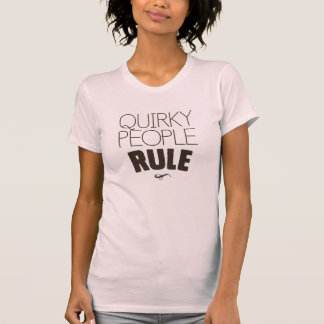 Quirky People Rule T-Shirt