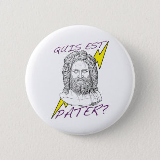 Quis est Pater? (Who's Your Daddy?) 2 Inch Round Button