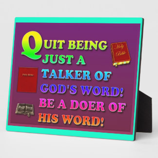 Quit Being Just A Talker Of God's Word! Be A Doer! Plaque