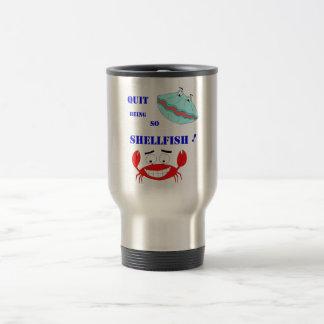 Quit being so Shellfish! Stainless Steel Travel Mug