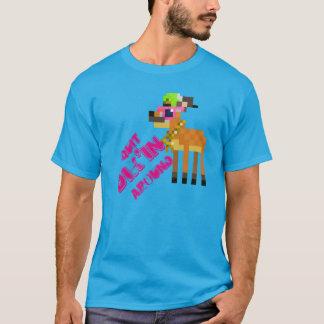 Quit Dik'in Around T-Shirt