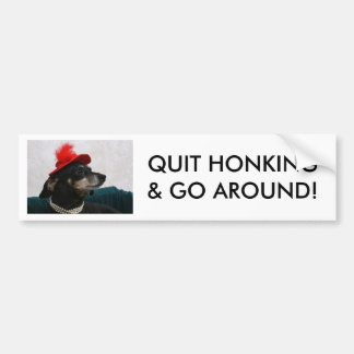QUIT HONKING & GO AROUND! BUMPER STICKER
