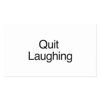 Quit Laughing Business Card