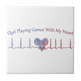 Quit Playing Games With My Heart Ceramic Tiles