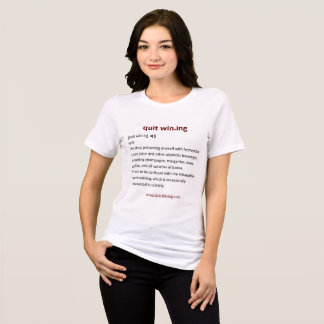 Quit Wining Short Sleeved T-Shirt