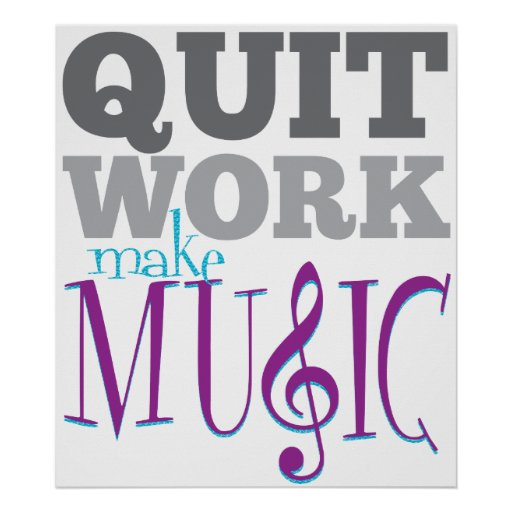 Quit Work, Make Music poster