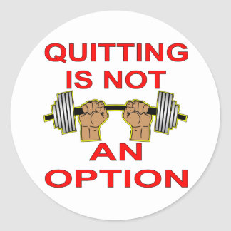 Quitting Is Not An Option Barbell Weightlifting Classic Round Sticker