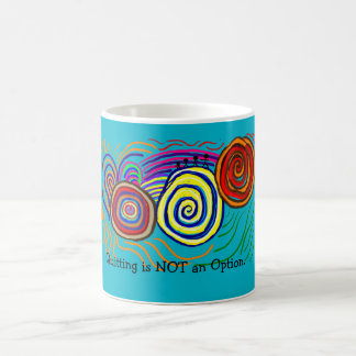 Quitting is Not An Option, Don't Give Up, Fight Coffee Mug